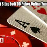Cara Mencari Situs Judi QQ Poker Online Yang Cukup Baik