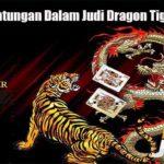 Fakta Keuntungan Dalam Judi Dragon Tiger Online