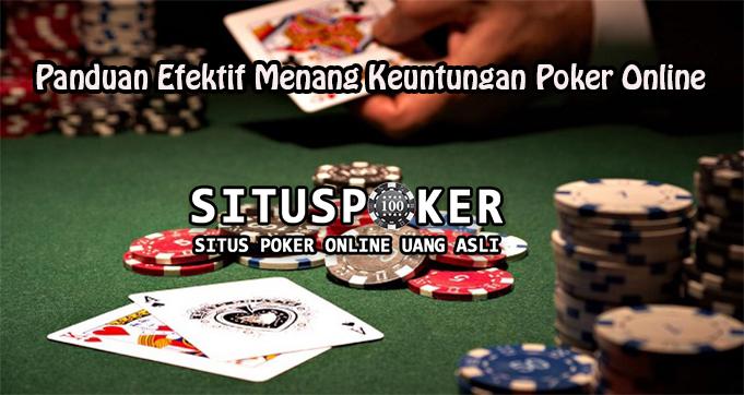 Panduan Efektif Menang Keuntungan Poker Online