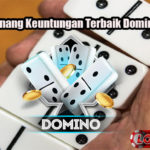 Strategi Menang Keuntungan Terbaik DominoQQ Online